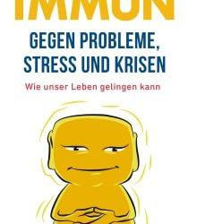 Immun gegen Probleme, Stress und Krisen – eine Einführung ins neue Buch von Sebastian Mauritz