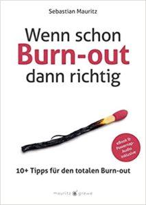 Buchcover Wenn schon Burn-out dann richtig - Sebastian Mauritz