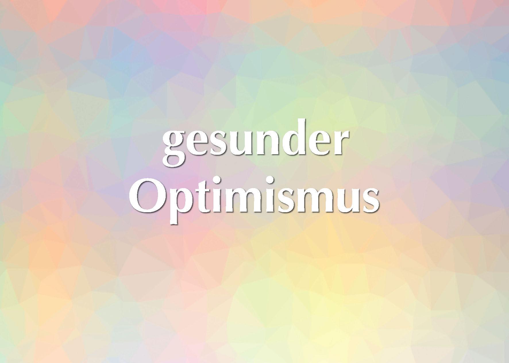 gesunder Optimismus